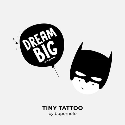 DreamBig hero . Water Print Tattoo