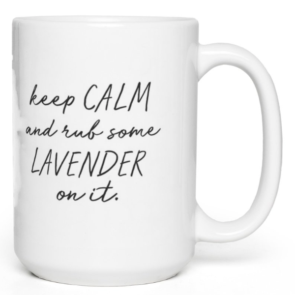 Keep Calm Rub Lavender Coffee Mug 15oz.