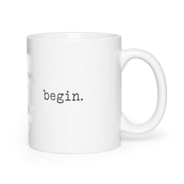 begin. Coffee Mug 11oz
