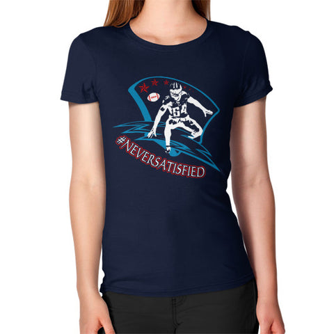 #NeverSatisfied Women's T-Shirt