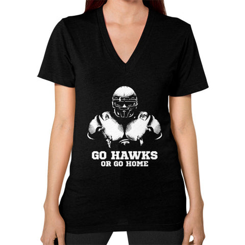 Go Hawks or Go Home V-Neck (female)