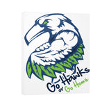 Go Hawks or Go Home Canvas 11x14 - 1 to 5