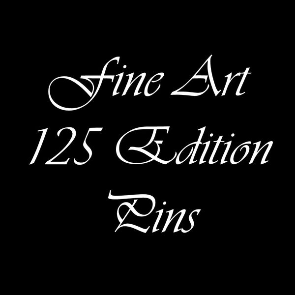 Fine Art 125 Edition Pins