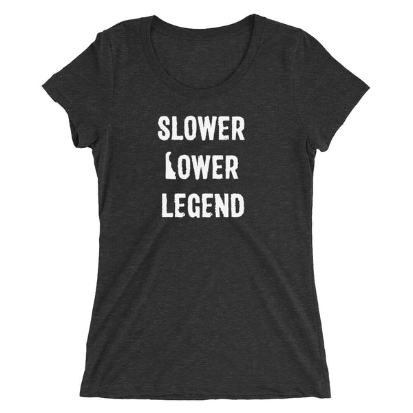 Slower Lower Legend - Women's short sleeve t-shirt