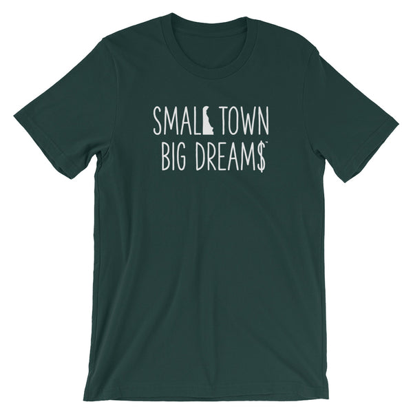 Small Town Big Dream$™ - Short-Sleeve Unisex T-Shirt