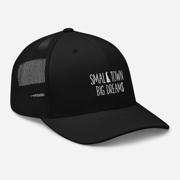 Small Town Big Dream$ - Trucker Cap