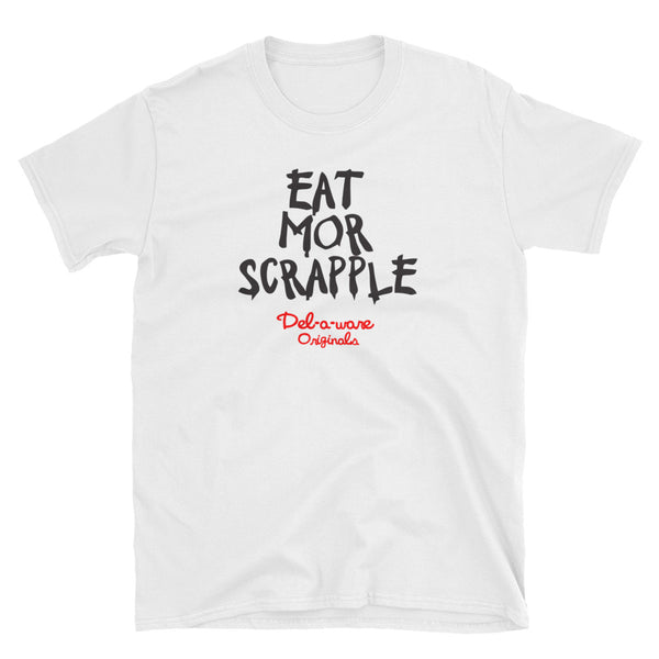 """Eat Mor Scrapple"" Short-Sleeve Unisex T-Shirt"