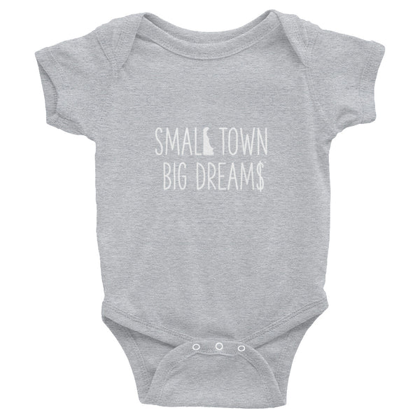 Small Town Big Dream$ - Infant Bodysuit