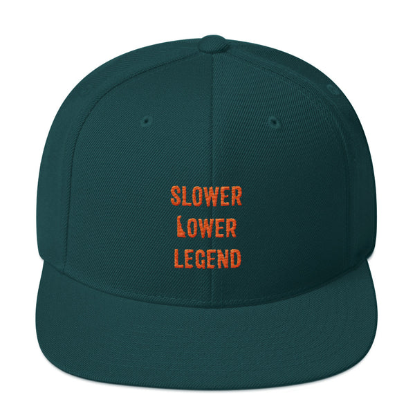 Slower Lower Legend - Snapback Hat