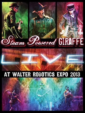 Steam Powered Giraffe: Live at Walter Robotics Expo 2013 (2014)