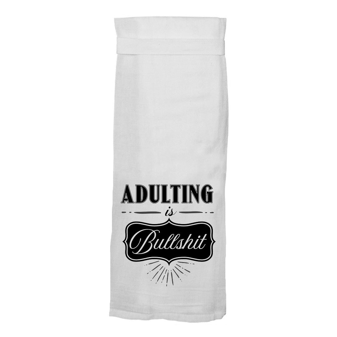 Adulting is Bullshit Flour Sack Hang Tight Towel®