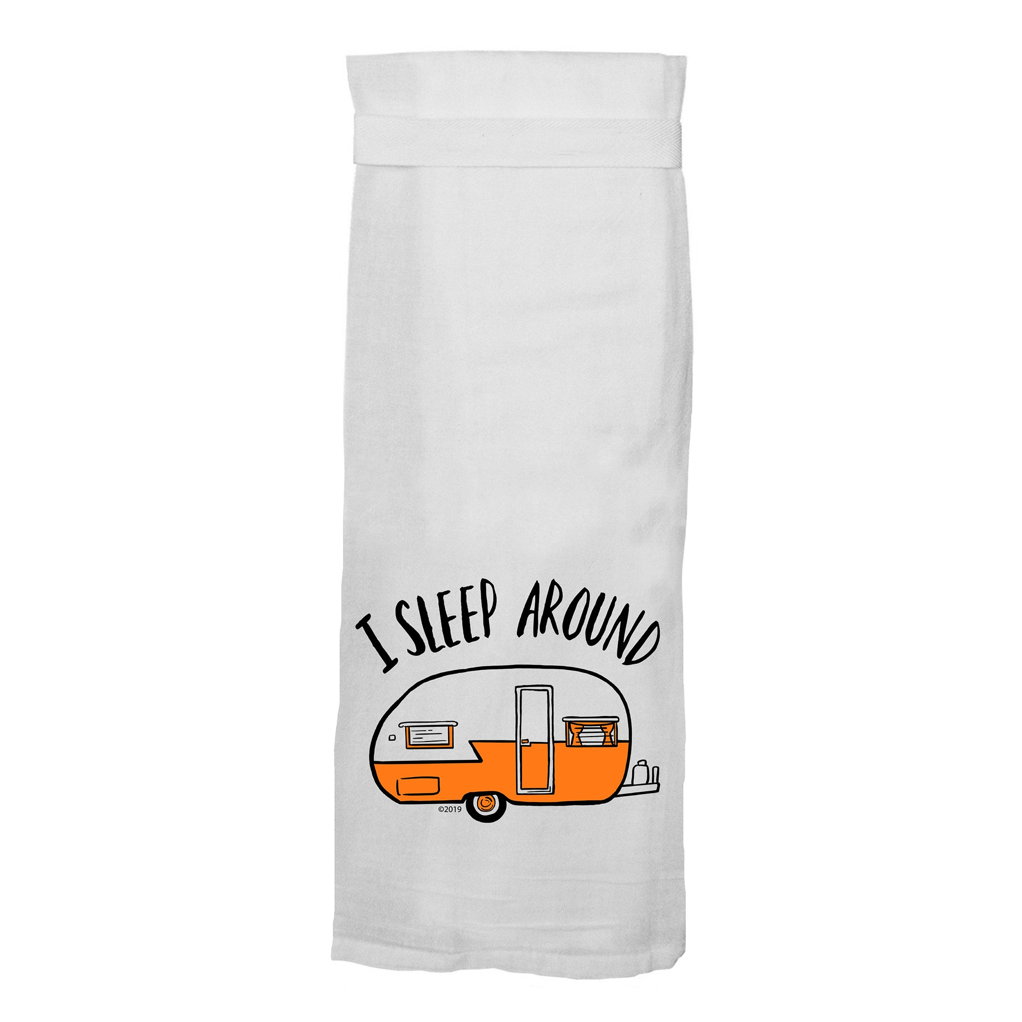 I Sleep Around Flour Sack Hang Tight Towel®