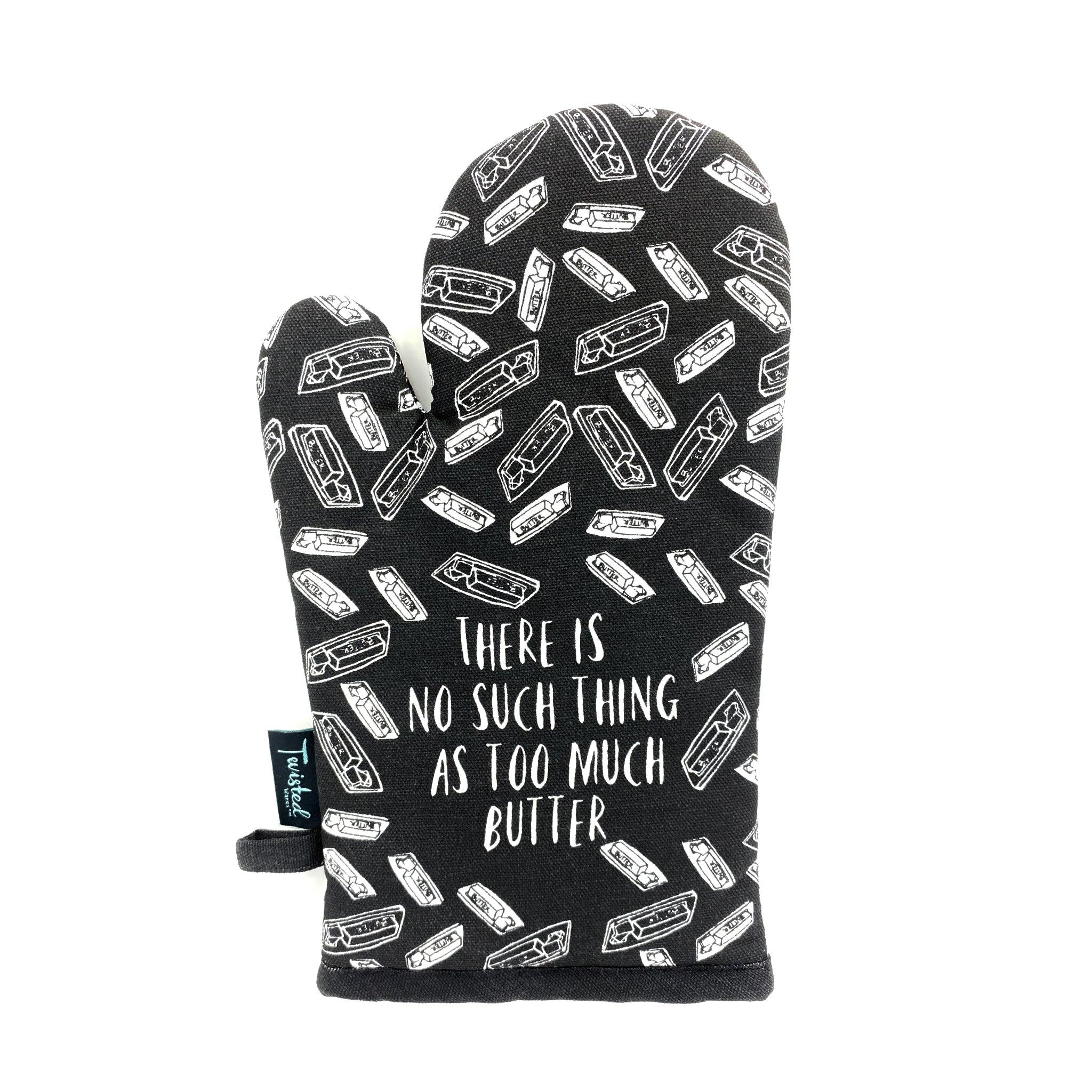 There's No Such Thing As Too Much Butter Oven Mitt