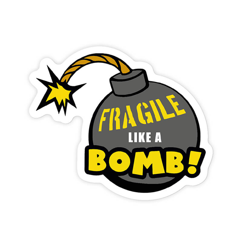 """Fragile Like A Bomb"" Sticker"