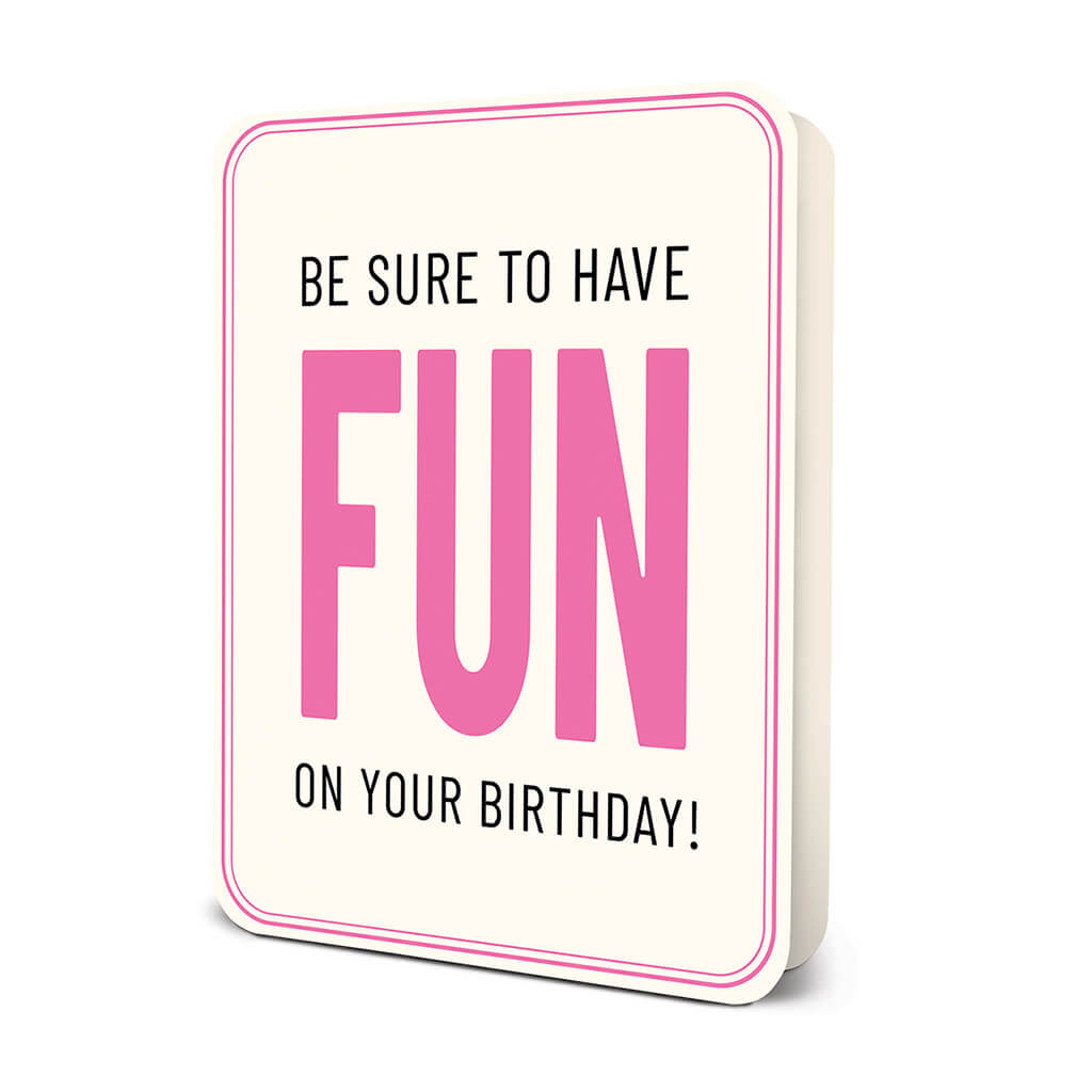 """Have Fun On Your Birthday"" Deluxe Greeting Card"