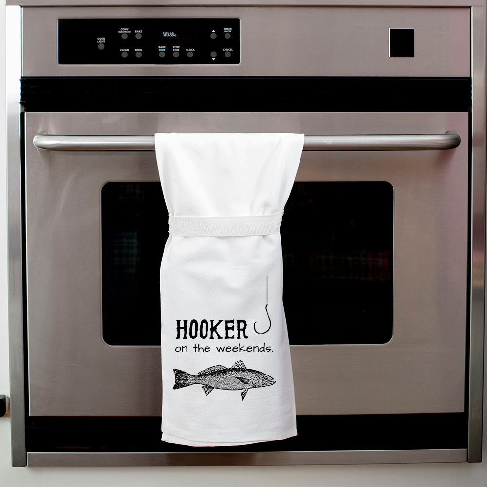Hooker On The Weekends Flour Sack Hang Tight Towel®
