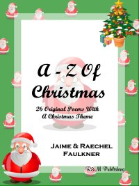 A-Z Of Christmas by Jaime & Raechel Faulkner