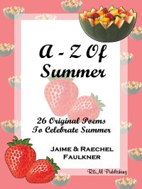 A-Z Of Summer by Jaime & Raechel Faulkner