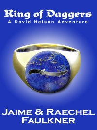 Ring Of Daggers by Jaime & Raechel Faulkner
