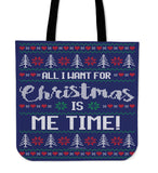 All I Want For Christmas Is Me Time Cloth Tote Bag!