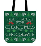 All I Want For Christmas Is Chocolate Cloth Tote Bag!