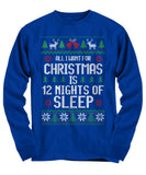 All I Want For Christmas Is 12 Nights Of Sleep Unisex Long Sleeve Tee