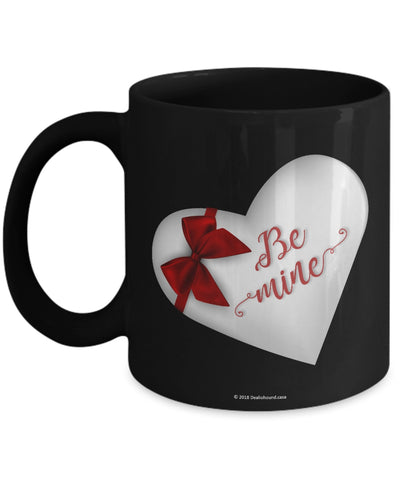 Be Mine Mug #1 (8 Options Available)
