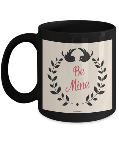 Be Mine Mug #2 (8 Options Available)