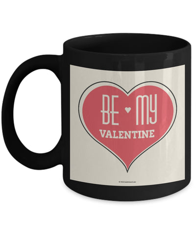 Be My Valentine Mug #2 (8 Options Available)