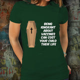 Being Ignorant About Vaccines Can Cost Your Child Their Life Unisex T-Shirt
