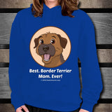 Best Border Terrier Mom Ever Unisex Hoodie