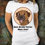 Best Border Terrier Mom Ever Unisex Tee