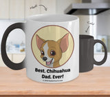 Best Chihuahua Dad / Mom Ever Color-Changing Coffee Mug