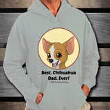 Best Chihuahua Dad Ever Unisex Hoodie