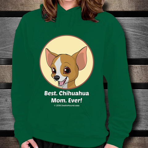 Best Chihuahua Mom Ever Unisex Hoodie