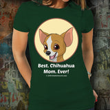 Best Chihuahua Mom Ever Unisex Tee