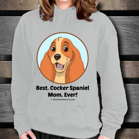 Best Cocker Spaniel Mom Ever Unisex Hoodie