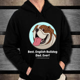 Best English Bulldog Dad Ever Unisex Hoodie