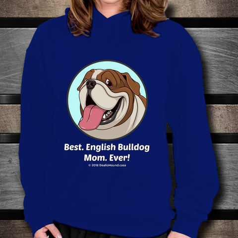 Best English Bulldog Mom Ever Unisex Hoodie