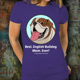 Best English Bulldog Mom Ever Unisex Tee