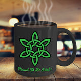 Celtic Knot Proud To Be Irish Mug Design #6 (9 Options Available)