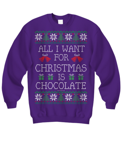 All I Want For Christmas Is Chocolate Unisex Sweatshirt