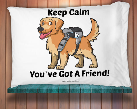Keep Calm - You've Got A Friend Doggie Pillow Case (9 Breeds Available)