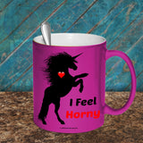 I Feel Horny Metallic Mug