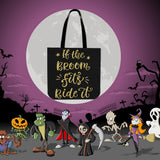 If The Broom Fits, Ride It Design #1 Halloween Trick Or Treat Cloth Tote Goody Bag