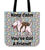 Keep Calm - You've Got A Friend Cloth Tote (Bull Terrier)