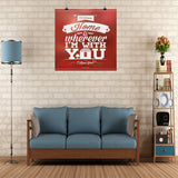 Home Is Wherever I'm With You Wall Poster