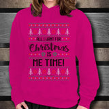 All I Want For Christmas Is Me Time Unisex Hoodie