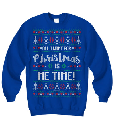 All I Want For Christmas Is Me Time Unisex Sweatshirt
