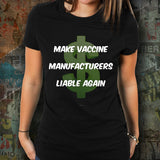 Make Vaccine Manufacturers Liable Again Unisex T-Shirt